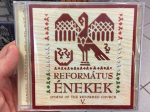 Református Énekek 5. Audio CD 2006 Hymns of the Reformed Church V. / Organ: Draskóczy László / Solists: Arany János, Basky István, Berkesi Boglárka, Cseri Zsófia / BGCD 172 (5998272706957)