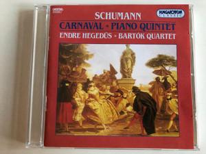Schumann - Carnaval, Piano Quartet / Endre Hegedüs, Bartók Quartet / Hungaroton Classic Audio CD 1994 Stereo / HCD 31560