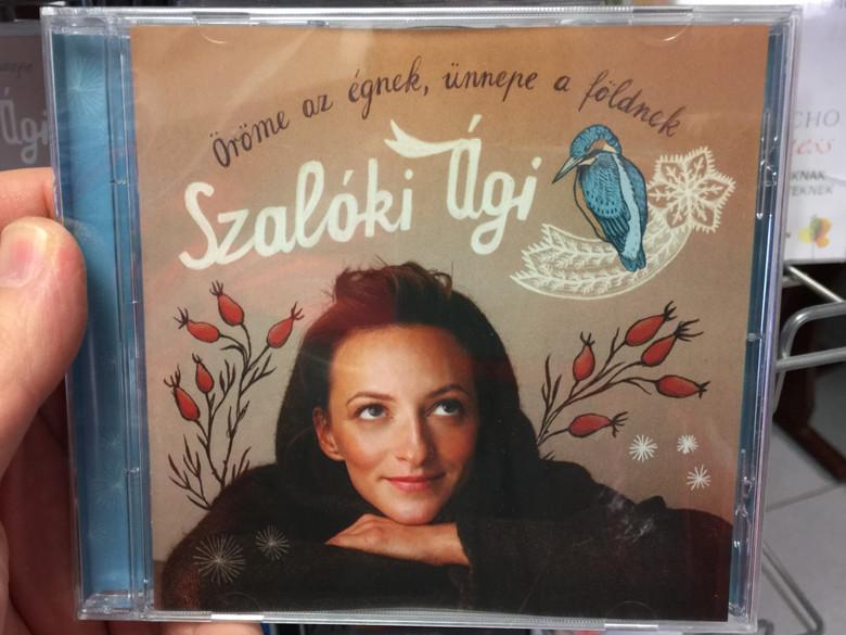 Szalóki Ági - Öröme az égnek, ünnepe a földnek / Audio CD 2012 Tom-Tom Records / TTCD 177 (5999524961858)