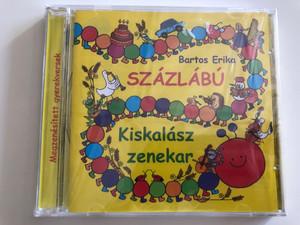 Bartos Erika - Százlábú / Kiskalász zenekar / Alexandra Records Audio CD 2010 / 5999556203704