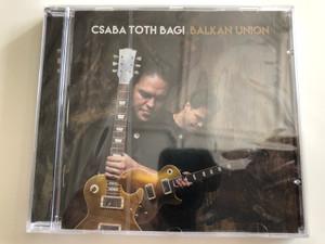 Csaba Toth Bagi – Balkan Union / Enja Records Audio CD 2017 / ENJ-9645 2