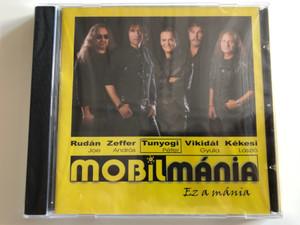 Mobilmánia – Ez A Mánia / Rudan Joe, Zeffer, Tunyogi Peter, Vikidal Gyula, Kekesi Laszlo / EMI Audio CD 2008 / 2684582