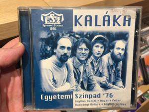 Kaláka – Egyetemi Színpad '76 / Gryllus Daniel, Huzella Peter, Radvanyi Balazs, Gryllus Vilmos / Gryllus Audio CD 2002 / GCD 030