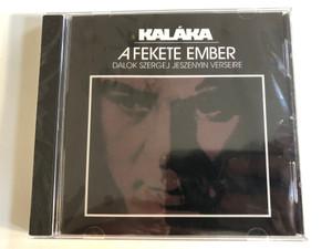 Kaláka – A Fekete Ember / Dalok Szergej, Jeszenyin Verseire / Gryllus Audio CD 1999  GCD014