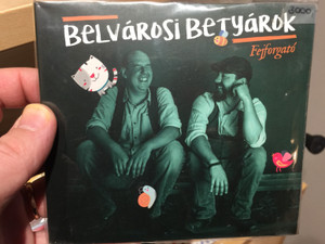 Belvárosi Betyárok – Fejforgató / Gryllus Audio CD 2016 / GCD 180