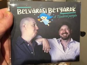 Belvárosi Betyárok – A Tunderto partjan / Gryllus Audio CD 2018 / GCD 213