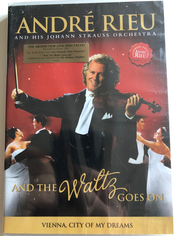 And the Waltz goes on DVD 2011 André Rieu and His Johann Strauss Orchestra / Vienna, City of my Dreams (0602527805900)