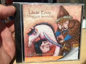 Lázár Ervin - Magyar mondak / Galko Balazs eloadasaban / Mojzer Kiado Kft. Audio CD 1990 / 9789630969451