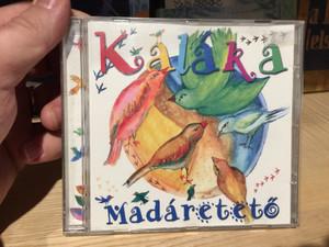 Kaláka – Madáretető / Gryllus Audio CD 2006 / GCD 056