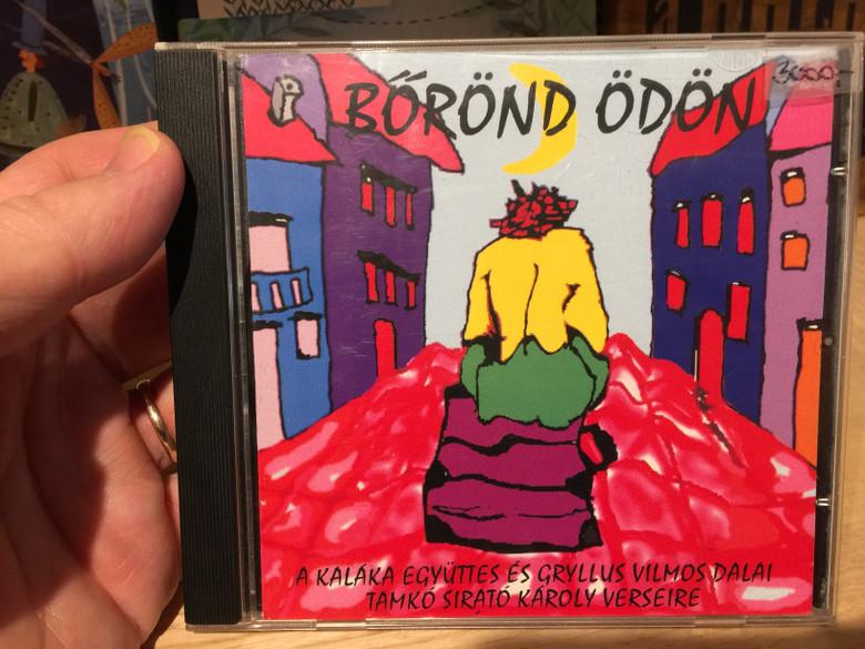 Bőrönd Ödön - A Kaláka Egyuttes es Gryllus Vilmos Dalai / Tamko Sirato, Karoly Verseire / Gryllus Audio CD 1996 / GCD 020