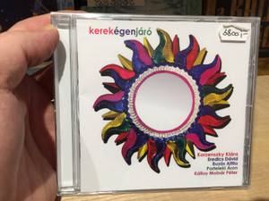 Kerekégenjáró / Korzenszky Klára, Eredics David, Buzas Attila, Porteleki Aron, Kalloy Molnar Peter / Mohai Audio Audio CD 2017 / MACD 001