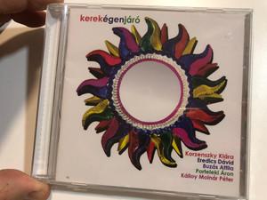 Kerekégenjáró / Korzenszky Klára, Eredics David, Buzas Attila, Porteleki Aron, Kalloy Molnar Peter / Mohai Audio Audio CD 2017 / MACD 001 (5999543397812)
