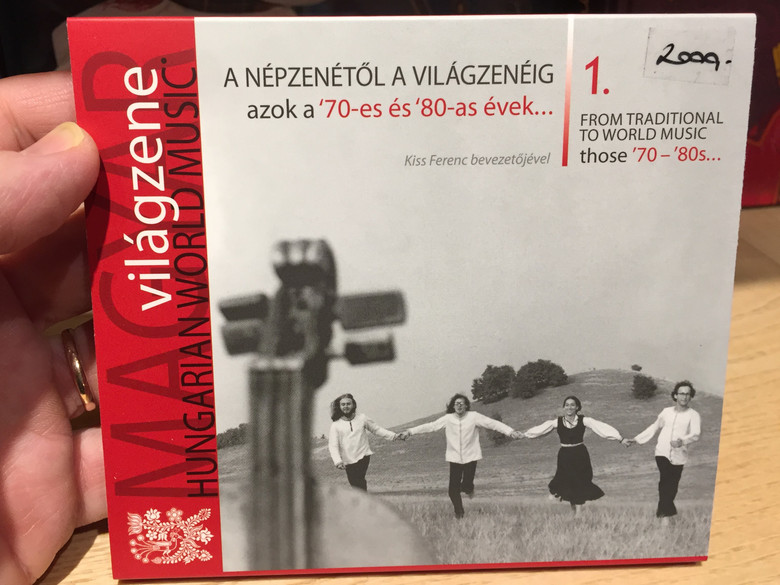 Hungarian World Music / A Népzenétől A Világzenéig Azok A '70-es És '80-as Évek... 1. = From Traditional To World Music - Those '70 - '80s... 1. / Kiss Ferenc bevezetojevel / Folk Európa Audio CD 2010 / FECD 029