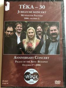 Téka - 30 DVD 2007 Jubileumi Koncert Művészetek Palotája / Anniversary Concert - Palace of the Arts Budapest 2006 / Téka Ensemble (5999548111710)