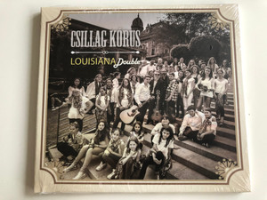 Csillag Kórus - Louisiana Double / Gryllus Audio CD 2015 / GCD 164 - 2015