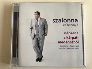 Szalonna És Bandája ‎– Népzene A Kárpát-Medencéből (Traditional Village Music From The Carpathian Basin) / Folk Európa ‎Audio CD 2010 / FECD 051