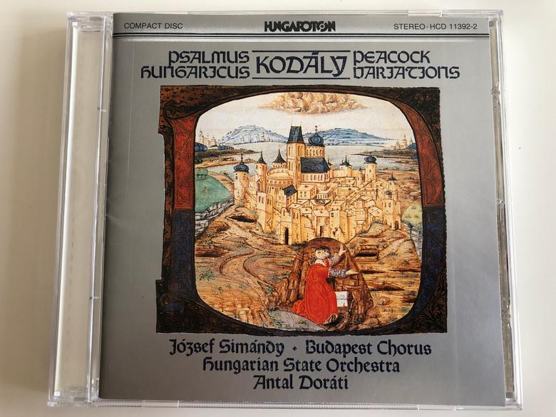 Kodály - Psalmus Hungaricus, Peacock Variations / József Simándy, Budapest Chorus, Hungarian State Orchestra, Antal Dorati / Hungaroton Audio CD 1986 Stereo / HCD 11392-2