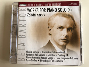 Béla Bartók, Zoltán Kocsis ‎– Works For Piano Solo (4) / Allegro barbaro, Rumanian Christmas Carols, Rumanian Folk Dances, Sonatina, Suite op. 14 / Hungaroton Classic ‎Audio CD 2008 Stereo / HCD 32527