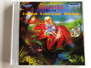 Andersen mesek A Vadhattyúk, A Császár Új Ruhája, Pöttöm Panna / Hungaroton Classic Audio CD 2001 Stereo / HCD 14293