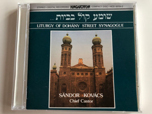 Liturgy of Dohány Street Synagogue - Sándor Kovács, Chief Cantor / Hungaroton ‎Audio CD 1986 Stereo / HCD 18134-2