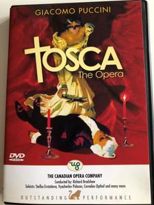 Giacomo Puccini - Tosca the Opera DVD 2006 / The Canadian Opera Company / Conducted by Richard Bradshaw / Soloists: Stefka Evstatieva, Vyacheslav Polozov, Cornelios Opthof and many more (8717423028291)