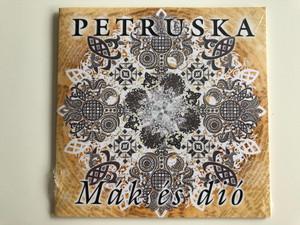 Petruska - Mak es dio / Gryllus Audio CD 2017 / GCD 195