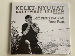 Kelet-Nyugat - East-West Session, instrumental / I-So Pesti Rackak / Russ Pahl / Gryllus ‎Audio CD 2015 / GCD 160