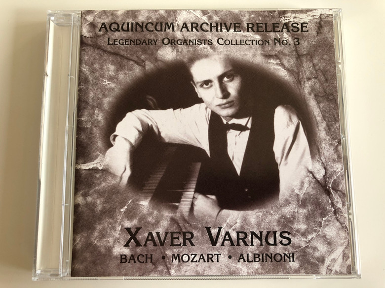 Aquincum Archive Release / Legendary Organists Collection No. 3 / Xaver Varnus / Bach, Mozart, Albinoni / Aquincum Archive Release Audio CD / ACD 1436