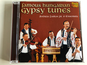 Famous Hungarian Gypsy Tunes / Andras Farkas Jr. & Ensemble / ARC Music Productions Audio CD 2001 / EUCD 1647