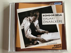 Kondor Bela - Valaki Onarckepe / Elmondja Palfy Margit / Hungaroton Classic Audio CD 2006 Stereo / HCD 14232