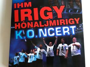 IHM - Irigy Hónaljmirigy K.O.ncert DVD / Papp László Budapest Sportaréna 2007.03.17 (5999545514460)