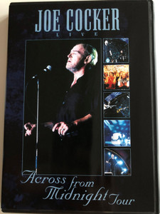 Joe Cocker Live DVD Across from Midnight Tour / Directed by Egbert van Hees / Eagle Vision (5034504902176)