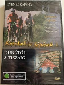 Kerekek és lépések I. DVD Dunától a Tiszáig / Directed by Gyenes Károly / Kerékpáron és gyalog: Szekszárd - Sárospatak - Nagy-Milic / Bicycle and hiking guide through Hungary / 6 part Series (5996357343158)