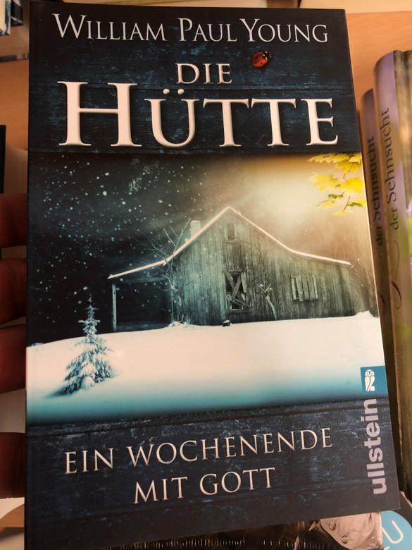 Die Hütte by William Paul Young / German edition of The Shack / Ein Wochenende mit Gott / Ullstein Buchverlage GmbH 2018 / Paperback (9783548284033)