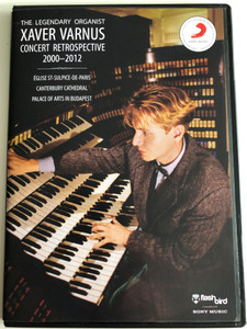 The Legendary Organist Xaver Varnus DVD 2010 Concert Retrospective 2000-2012 / Église St-Sulpice-de-Paris / Canterbury Cathedral / Palace of Arts in Budapest / Sony Music (XVarnusDVDRetrospective)