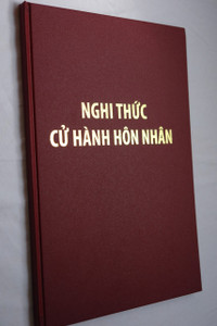 Nghi thức Cử hánh hôn nhân / Vietnamese Christian Wedding Ceremony - Marriage Celebration / Hardcover 2015 / Dong Nai Publishing House (VietMarriageCelebration)