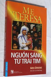 Me Teresa - Nguồn sáng từ trái tim by Meg Greene / Vietnamese edition of Mother Teresa - A Biography / First News - Tri Viet Publishing Co. / Paperback 2013 (9786045812976)
