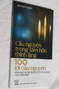 Praying in the Silence of the Heart - 100 Prayers / Vietnamese-English Bilingual prayer book / Cầu nguyện trong tâm hồn thinh lặng / Paperback 2017 (2070100003552)