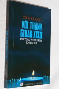 Praying with Saint John XXIII / Cầu nguyện với thánh Gioan XXIII / NHÀ XUẤT BẢN TÔN GIÁO / English - Vietnamese parallel text / Paperback (2070100023559)