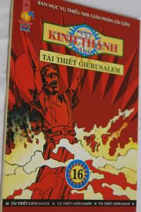 Vietnamese Bible Comics vol. 16 - The Restoration of Jerusalem / Kinh Thánh - Khám phá vĩ đại / Tái Thi ết Giêrusalem / Paperback / Series Editor D. Roy Briggs (VietBibleComics16)