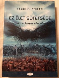 Ez élet sötétsége - Két világ - Egy háború by Frank E. Peretti / Hungarian edition of This Present Darkness / Patmos Records 2015 / Paperback / 2nd edition (9789639617377)