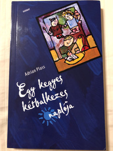 Egy kegyes kétbalkezes naplója by Adrian Plass / Hungarian edition of The Sacred diary of Adrian Plass Aged Thirty Seven and Three Quarters / Harmat kiadó 2018 / Paperback / Illustrations by Lente István (9789639148413)
