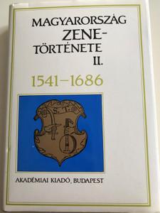 Magyarország Zene-Története II. 1541-1686 by Bárdos Kornél / History of Hungarian Music vol 2. / Akadémiai Kiadó Budapest / Hardcover 1990 (9630553198)