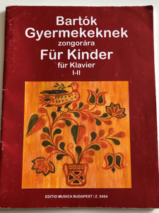 Gyermekeknek I.-II füzet - Für Kinder I-II. Hefte by Bartók Béla / Edition Musica Budapest / Apró darabok kezdő zogorázóknak / Small compositions for children starting piano lessons / German and Hungarian texts (9790080054543)