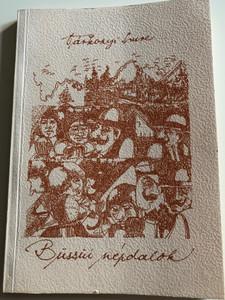 Büssüi népdalok by Várkonyi Imre / Folk songs of Büssü village in Hungary / Csokonai Vitéz Mihály Tánítóképző Főiskola 1990 / Paperback / Drawings by Takács Zoltán (9637172114)