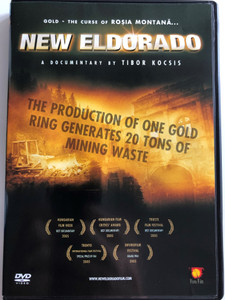 New Eldorado DVD 2005 Gold - The Curse of Rosia Montana / Directed by Tibor Kocsis / The production of one gold ring generates 20 tons of mining waste / Song by Márta Sebestyén (5999888027009)