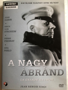 La Grande Illusion DVD 1937 A nagy Ábránd / Directed by Jean Renoir / Starring: JEan Gabin, Erich von Stroheim, Pierre Fresnay, Dita Parlo (5999546330175)