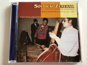 Sovideki Zenekar / Bal Felsofalvan 1980, december 26-an = Ball At Felsofalva on 26th Decembar, 1980 / Fekete Antal gyujteseibol 6. / Folk Europa 2007 / FECD 031