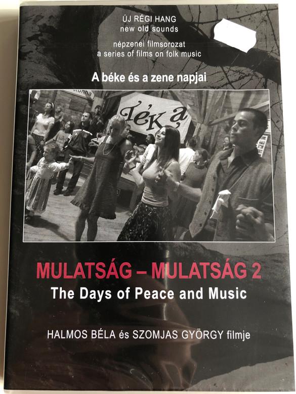 Mulatság (1989) - Mulatság 2 (2009) / Amusement - The Days of Peace and Music / Directed by Halmos Béla, Szomjas György / Népzenei filmsorozat - A series of films on Hungarian folk music / DVD Nr.1