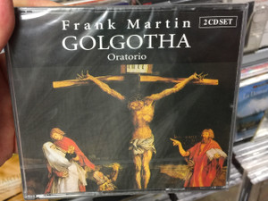 Frank Martin – Golgotha - Oratorio / Brilliant Classics 2x Audio CD Set / 6431